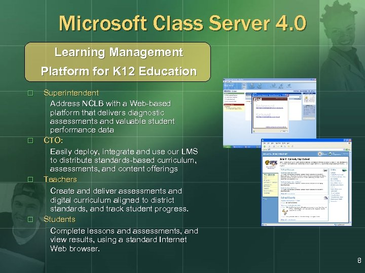 Microsoft Class Server 4. 0 Learning Management Platform for K 12 Education o o