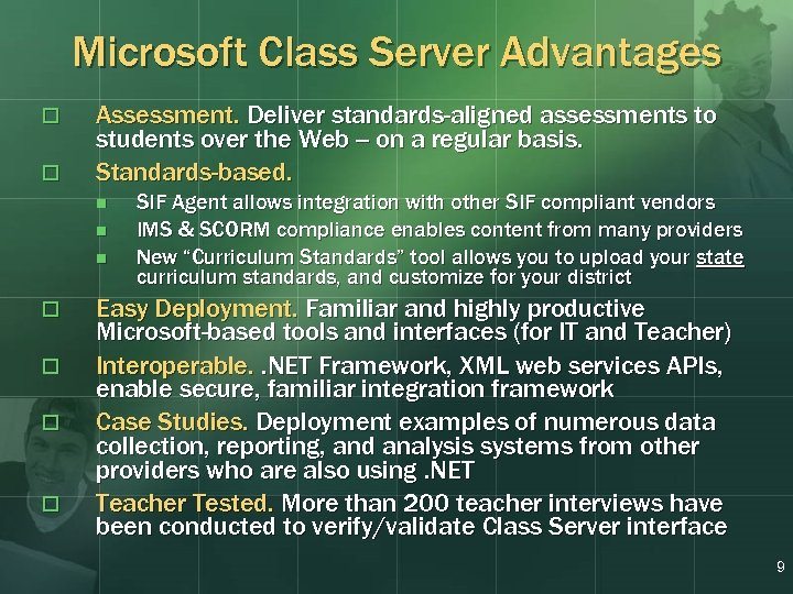 Microsoft Class Server Advantages o o Assessment. Deliver standards-aligned assessments to students over the