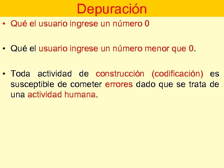 Depuración • Qué el usuario ingrese un número 0 • Qué el usuario ingrese