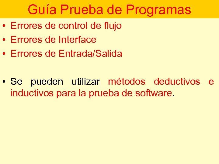 Guía Prueba de Programas • Errores de control de flujo • Errores de Interface