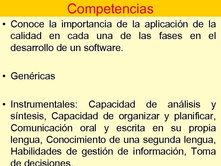 Competencias • Conoce la importancia de la aplicación de la calidad en cada una