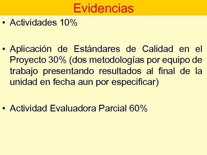 Evidencias • Actividades 10% • Aplicación de Estándares de Calidad en el Proyecto 30%