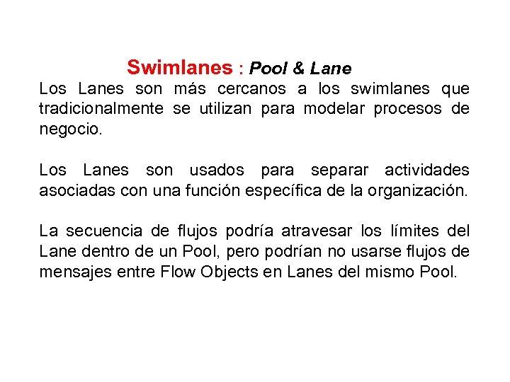 Swimlanes : Pool & Lane Los Lanes son más cercanos a los swimlanes que