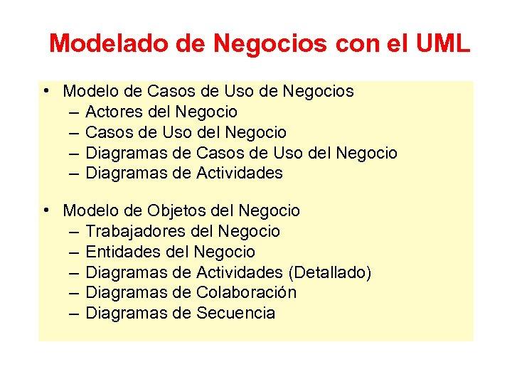 Modelado de Negocios con el UML • Modelo de Casos de Uso de Negocios