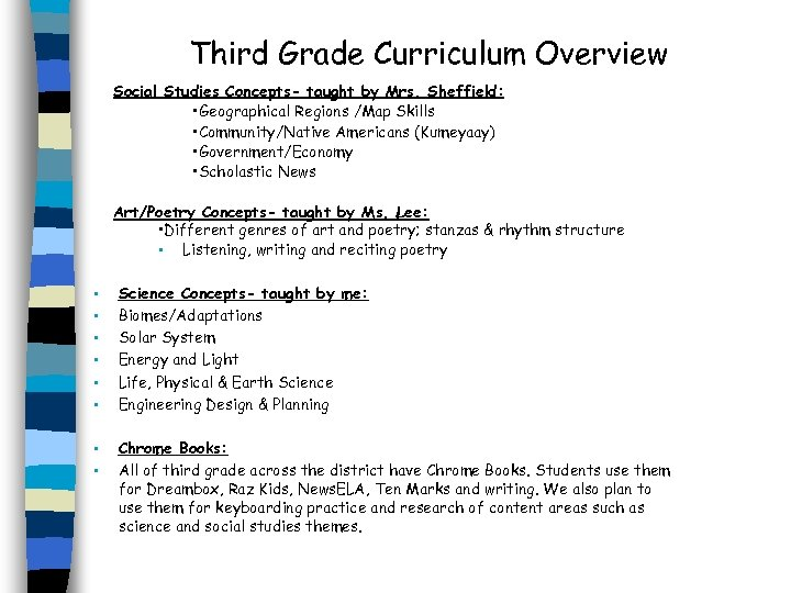 Third Grade Curriculum Overview Social Studies Concepts- taught by Mrs. Sheffield: • Geographical Regions