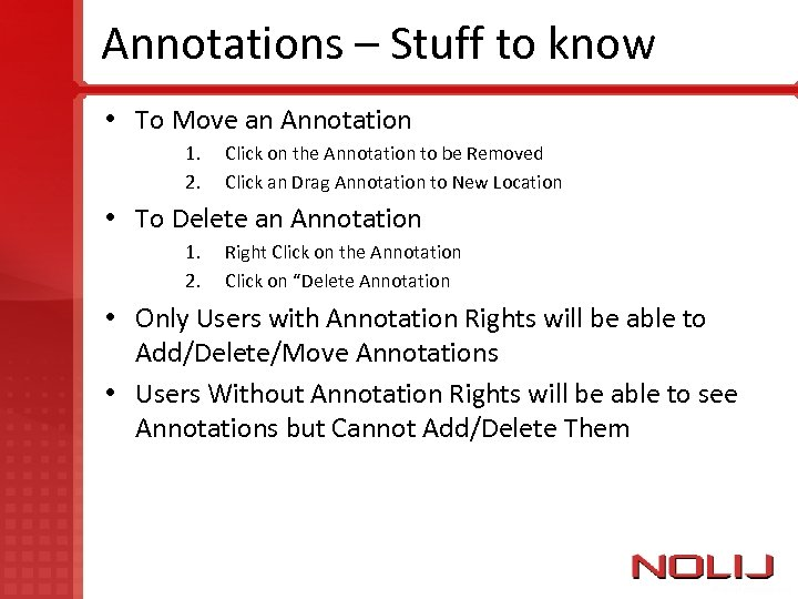 Annotations – Stuff to know • To Move an Annotation 1. 2. Click on