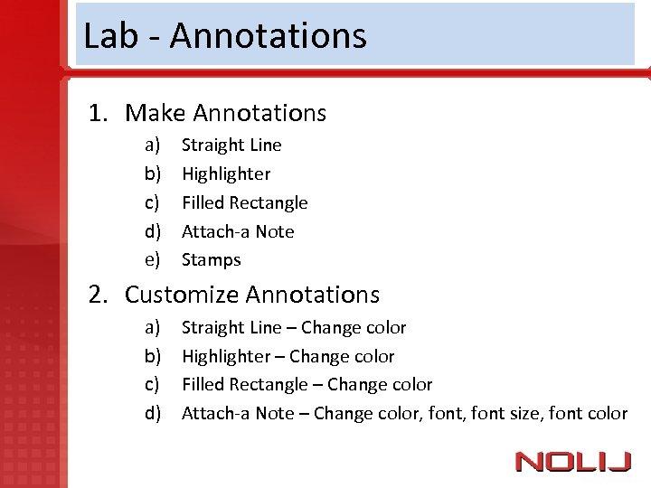 Lab - Annotations 1. Make Annotations a) b) c) d) e) Straight Line Highlighter