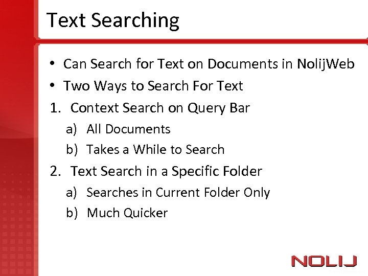 Text Searching • Can Search for Text on Documents in Nolij. Web • Two