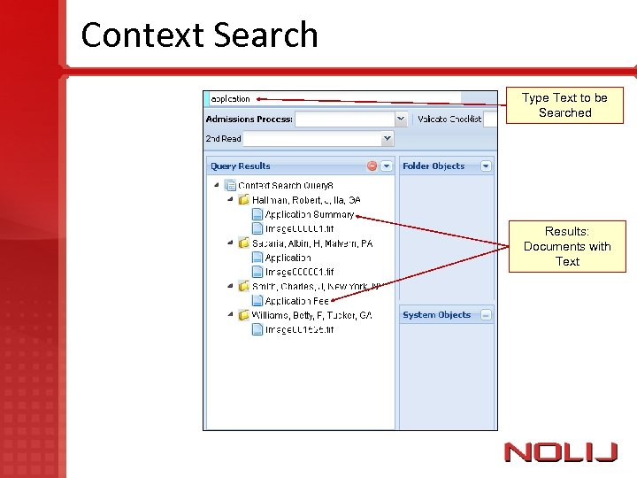 Context Search Type Text to be Searched Results: Documents with Text