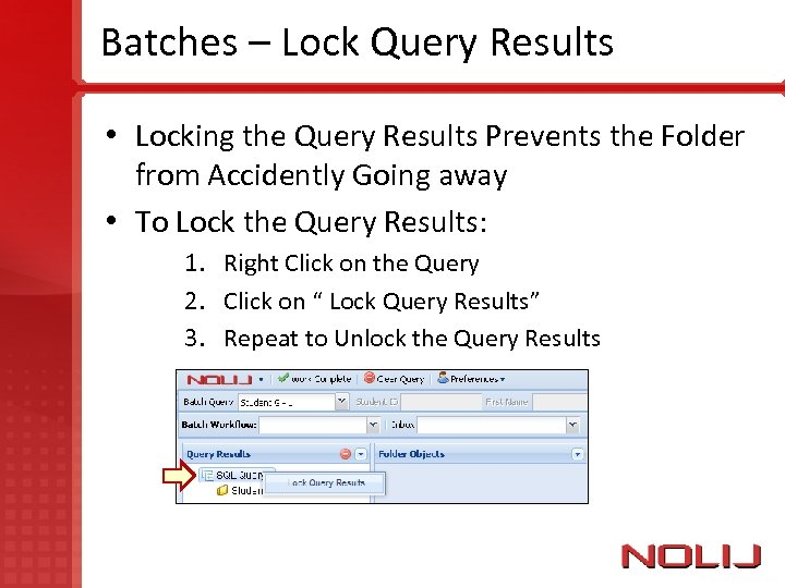 Batches – Lock Query Results • Locking the Query Results Prevents the Folder from