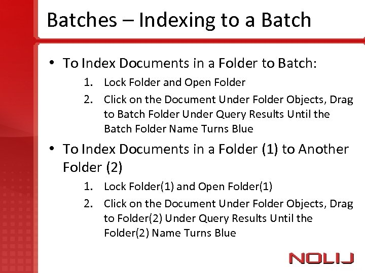 Batches – Indexing to a Batch • To Index Documents in a Folder to
