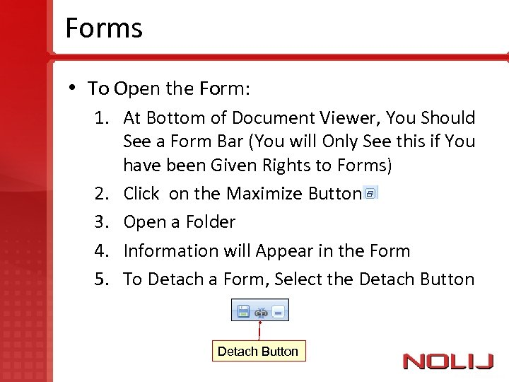 Forms • To Open the Form: 1. At Bottom of Document Viewer, You Should