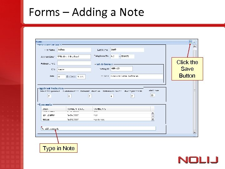Forms – Adding a Note Click the Save Button Type in Note