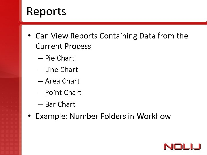 Reports • Can View Reports Containing Data from the Current Process – Pie Chart