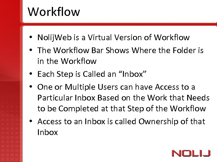 Workflow • Nolij. Web is a Virtual Version of Workflow • The Workflow Bar
