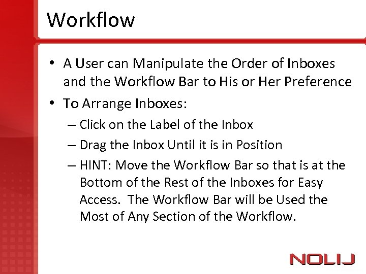 Workflow • A User can Manipulate the Order of Inboxes and the Workflow Bar