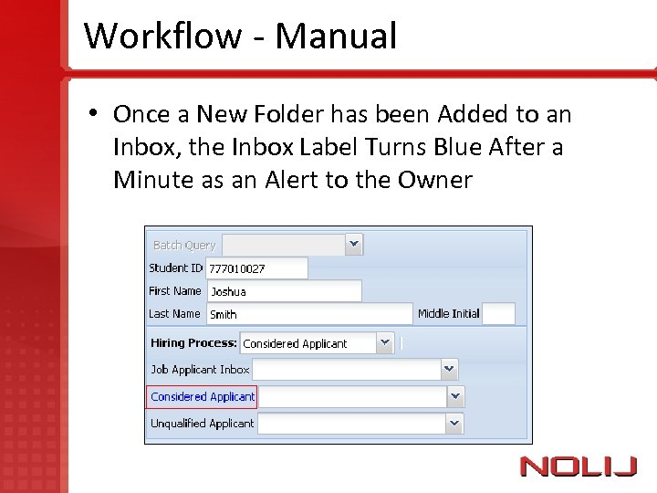 Workflow - Manual • Once a New Folder has been Added to an Inbox,