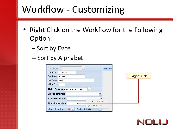 Workflow - Customizing • Right Click on the Workflow for the Following Option: –