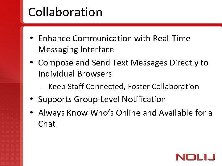 Collaboration • Enhance Communication with Real-Time Messaging Interface • Compose and Send Text Messages
