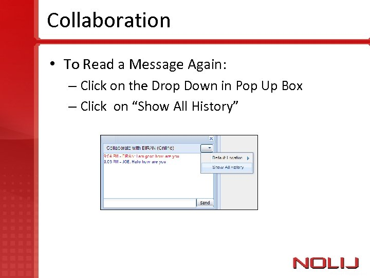 Collaboration • To Read a Message Again: – Click on the Drop Down in