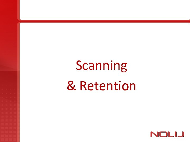 Scanning & Retention
