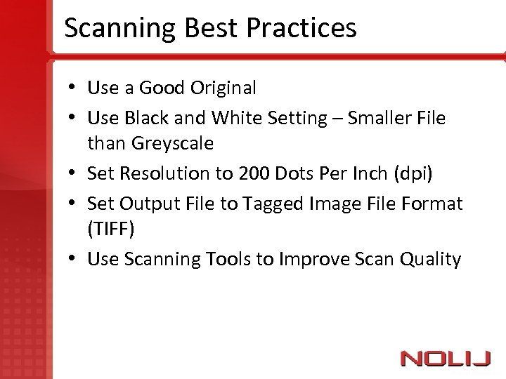 Scanning Best Practices • Use a Good Original • Use Black and White Setting