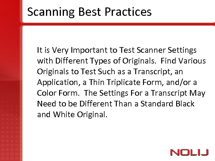 Scanning Best Practices It is Very Important to Test Scanner Settings with Different Types