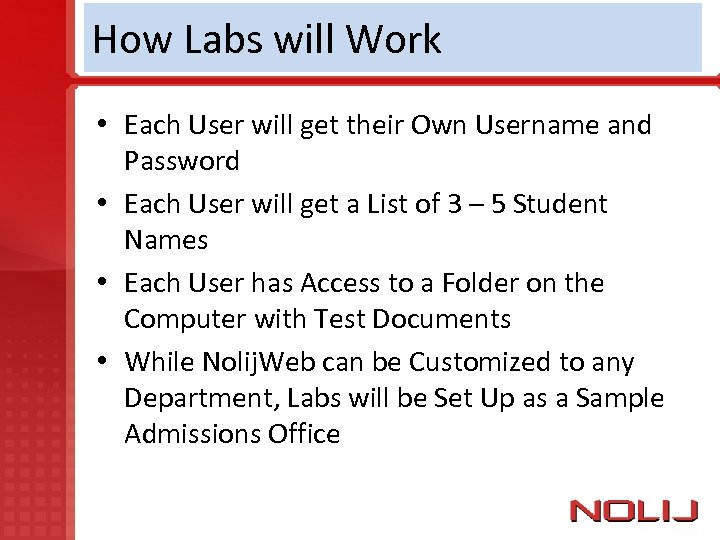 How Labs will Work • Each User will get their Own Username and Password
