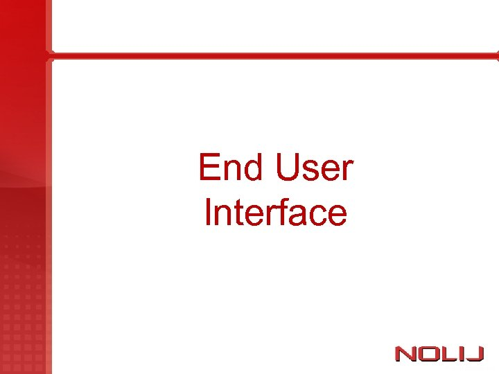 End User Interface