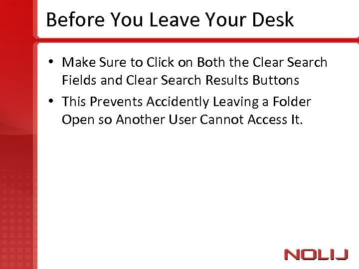 Before You Leave Your Desk • Make Sure to Click on Both the Clear