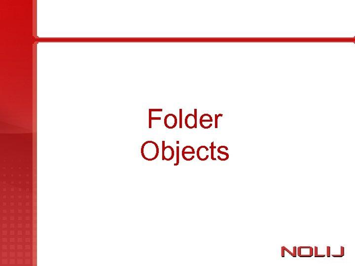Folder Objects