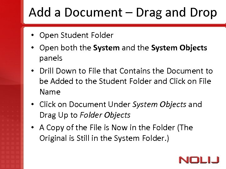Add a Document – Drag and Drop • Open Student Folder • Open both