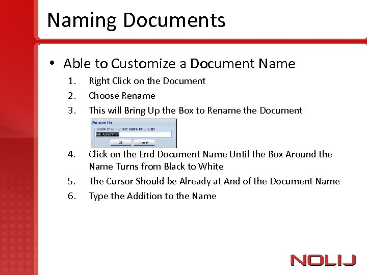 Naming Documents • Able to Customize a Document Name 1. 2. 3. Right Click