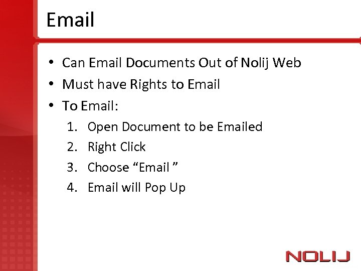 Email • Can Email Documents Out of Nolij Web • Must have Rights to