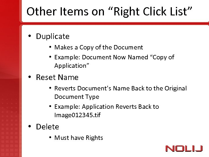 """Other Items on """"Right Click List"""" • Duplicate • Makes a Copy of the"""