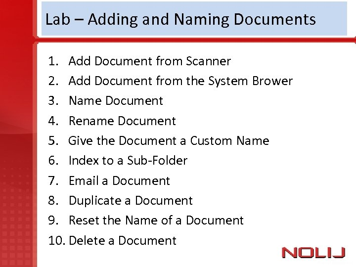 Lab – Adding and Naming Documents 1. Add Document from Scanner 2. Add Document