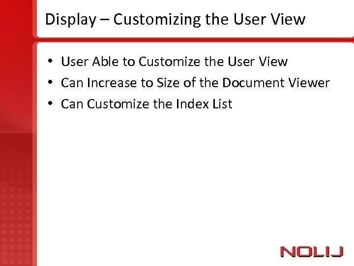 Display – Customizing the User View • User Able to Customize the User View