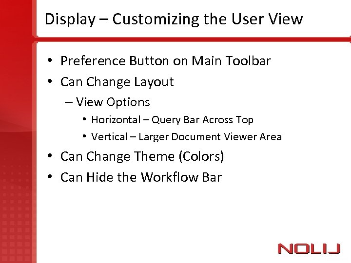 Display – Customizing the User View • Preference Button on Main Toolbar • Can