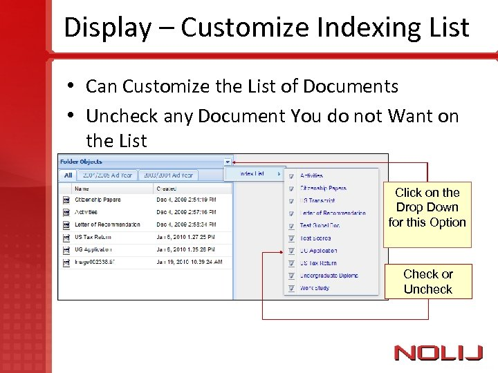 Display – Customize Indexing List • Can Customize the List of Documents • Uncheck