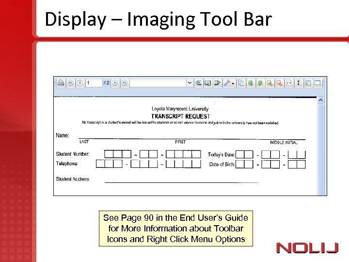 Display – Imaging Tool Bar See Page 90 in the End User's Guide for