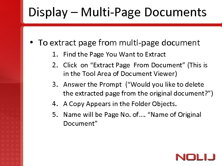 Display – Multi-Page Documents • To extract page from multi-page document 1. Find the
