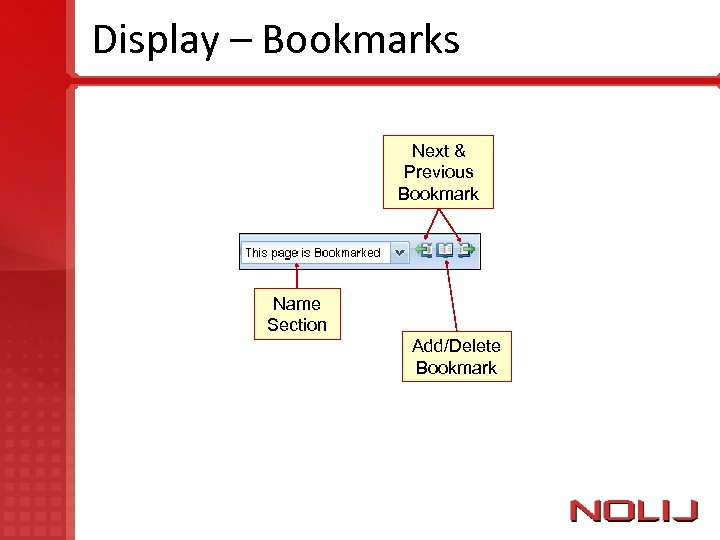 Display – Bookmarks Next & Previous Bookmark Name Section Add/Delete Bookmark