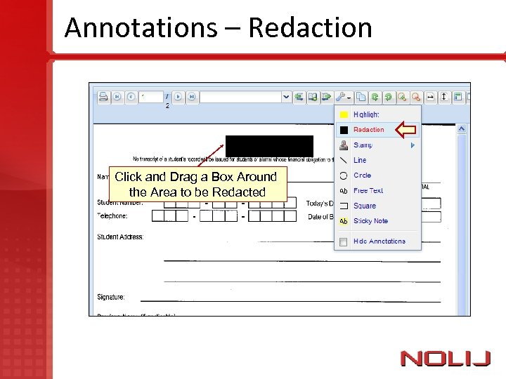 Annotations – Redaction Click and Drag a Box Around the Area to be Redacted