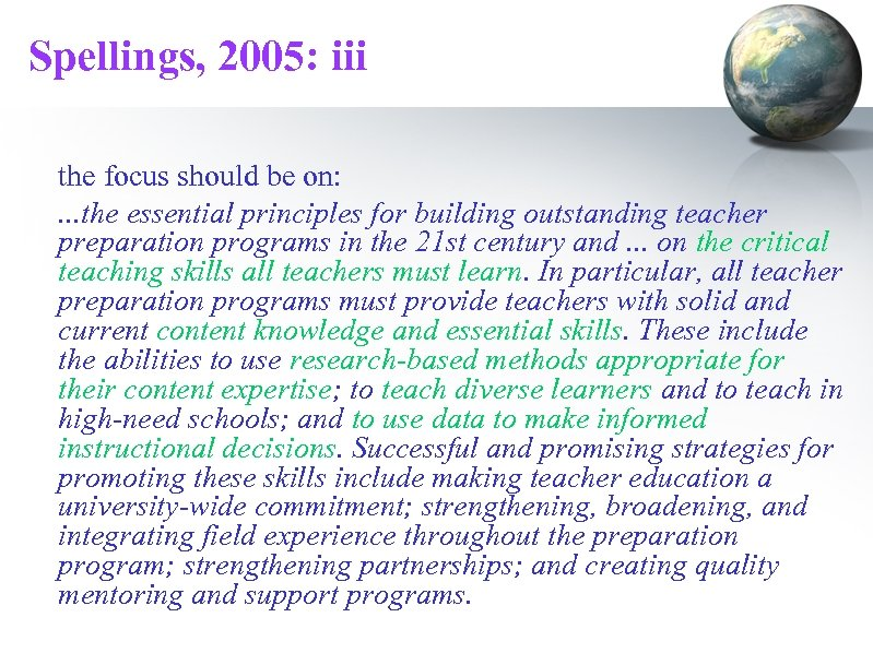 Spellings, 2005: iii the focus should be on: . . . the essential principles