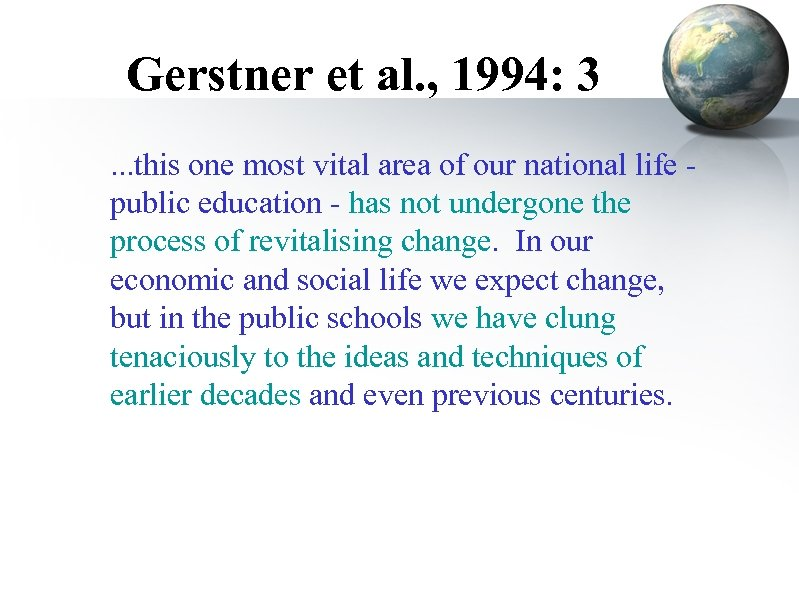 Gerstner et al. , 1994: 3. . . this one most vital area of