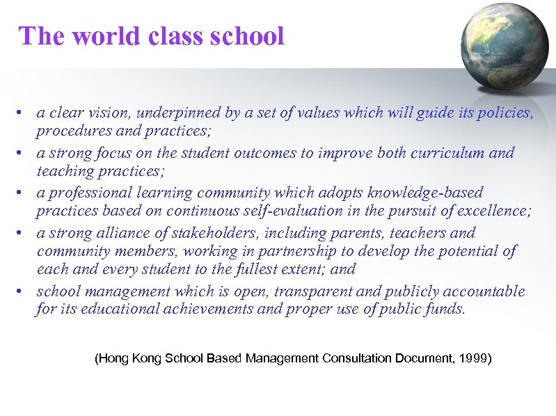 The world class school • a clear vision, underpinned by a set of values