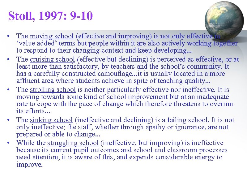 Stoll, 1997: 9 -10 • The moving school (effective and improving) is not only