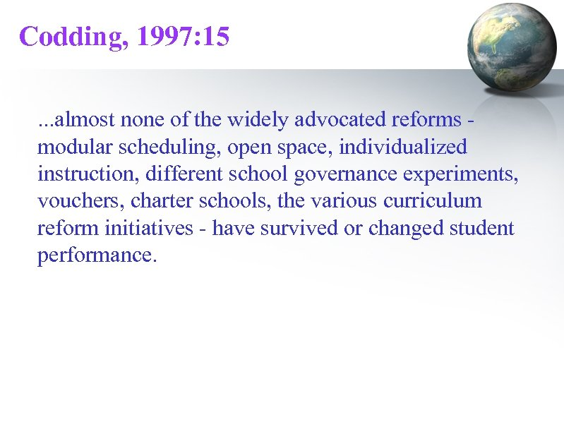 Codding, 1997: 15. . . almost none of the widely advocated reforms modular scheduling,