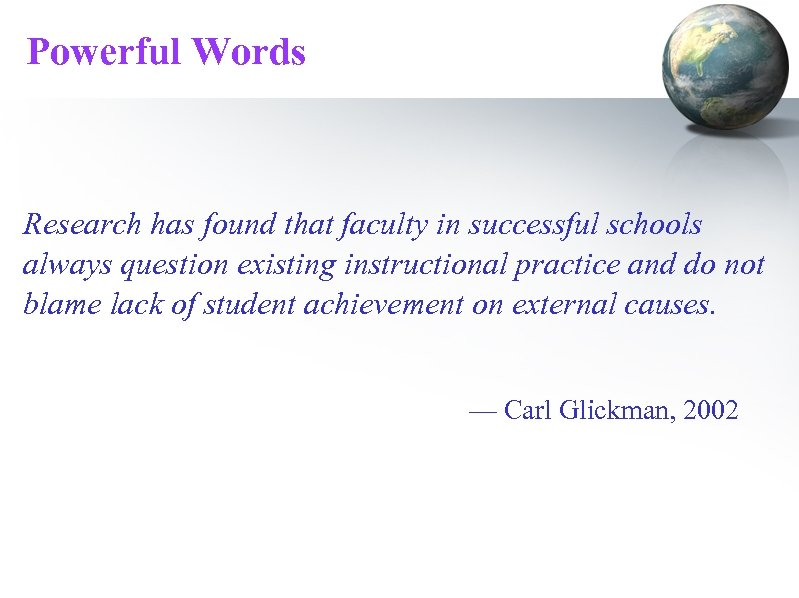 Powerful Words Research has found that faculty in successful schools always question existing instructional