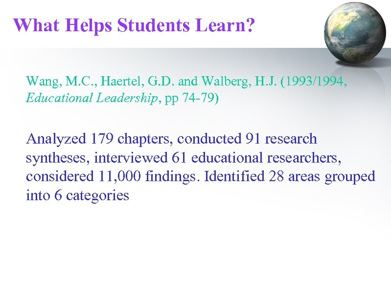 What Helps Students Learn? Wang, M. C. , Haertel, G. D. and Walberg, H.